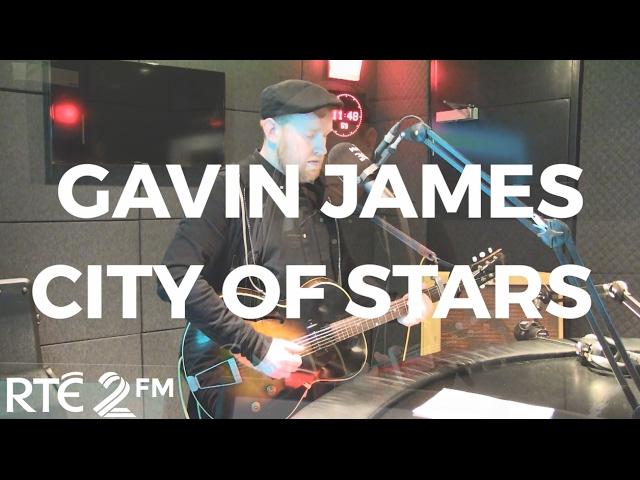 gavin-james-city-of-stars-cover-rte2fm