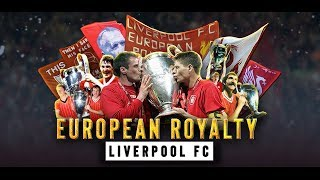 Liverpool FC - European Royalty