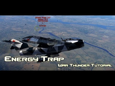 War Thunder Techniques - Basic Energy Trap