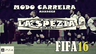 FIFA 16 Modo Carreira [LA SPEZIA] #01 - COMEÇAMOS!!!