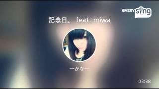 Video [everysing] 記念日。 feat. miwa download MP3, 3GP, MP4, WEBM, AVI, FLV Agustus 2018