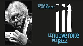 RALPH TOWNER - Le Nuove Rotte del Jazz 2017 - 10/06/2017