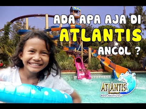 Liburan Seru Ke Atlantis Water Adventures - Ancol, Jakarta