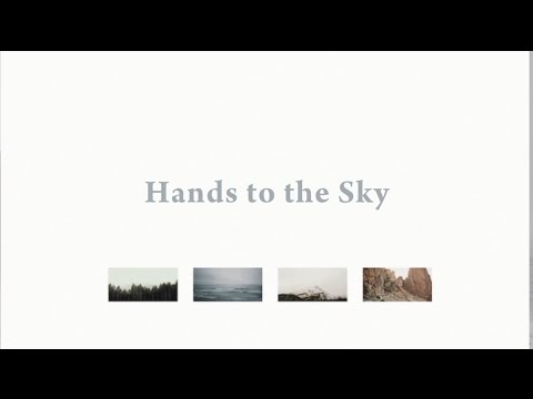 Hands to the Sky //  Bryce Anderson  // Everywhere