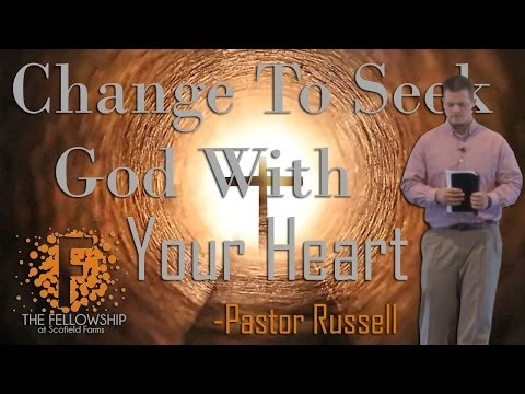 Change to Seek God With Your Heart by Pastor Russell - 5/18/14 - The FellowshipSF