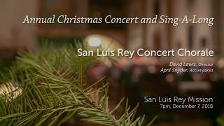 2018 Annual Christmas Concert and Sing-A-Long - San Luis Rey Chorale