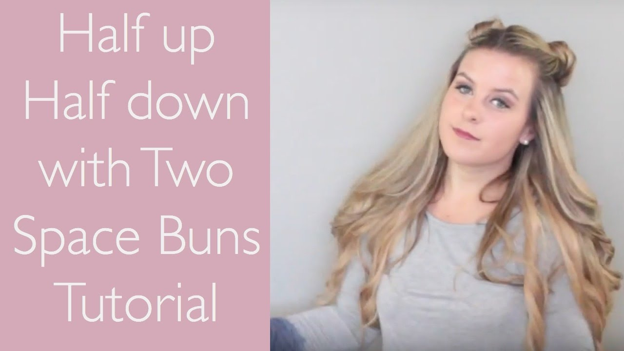 Tutorial Half Up Half Down With 2 Space Buns Youtube