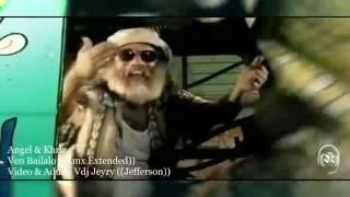 Angel & Khriz   Ven Bailalo   Vdj Jeyzy Jefferson Rmx Extended