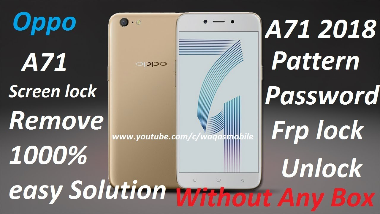 Oppo A71 CPH1717 Hard reset Pattern Password Lock Remove 10000% Done  without any box