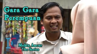 Film Komedi - Gara gara Perempuan - Eps 18 Makin Ancur The Series