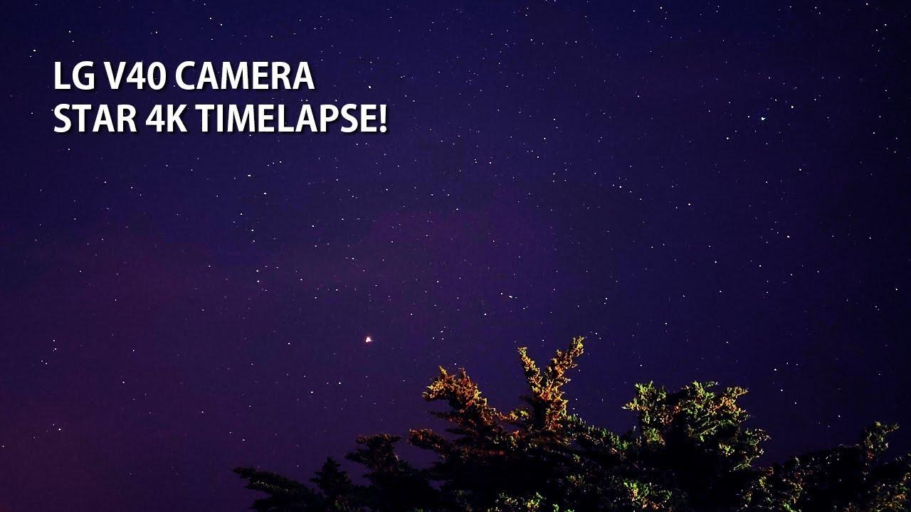 LG V40 Camera Long Exposure Star 4K Timelapse
