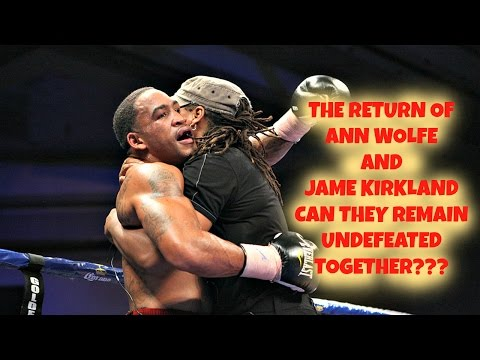 THE RETURN OF ANN WOLFE AND JAMES KIRKLAND CAN THEY REMAIN UNDEFEATED TOGETHER? #LDBC