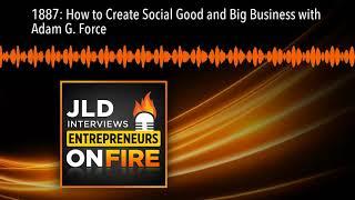 1887: كيفية إنشاء الاجتماعي جيد و الأعمال التجارية الكبيرة مع آدم G. القوة