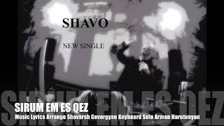 SHAVO Sirum Em Es Qez New Single