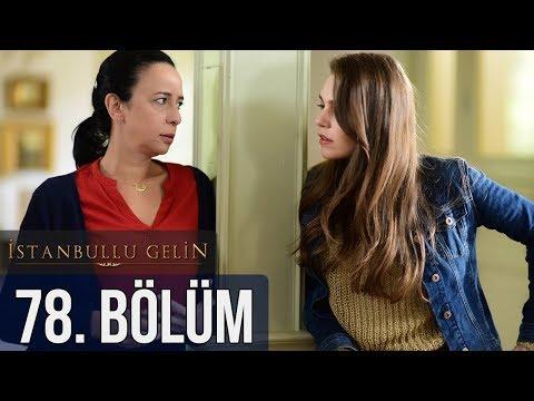 İstanbullu Gelin 78. Bölüm