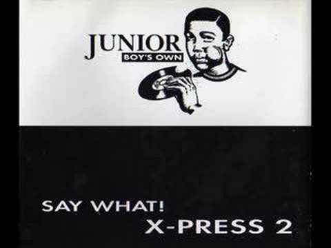 X-Press 2 - Say What! (1993)