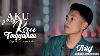 Download ARIEF  -   AKU YANG KAU TINGGALKAN || OFFICIAL MUSIC VIDEO