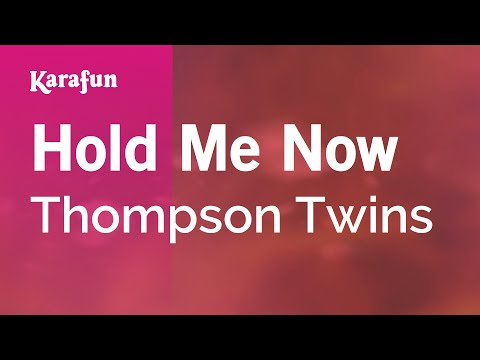 Karaoke Hold Me Now - Thompson Twins *