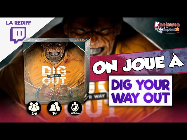[On joue en live - Replay] DIG YOUR WAY OUT chez Borderline Editions