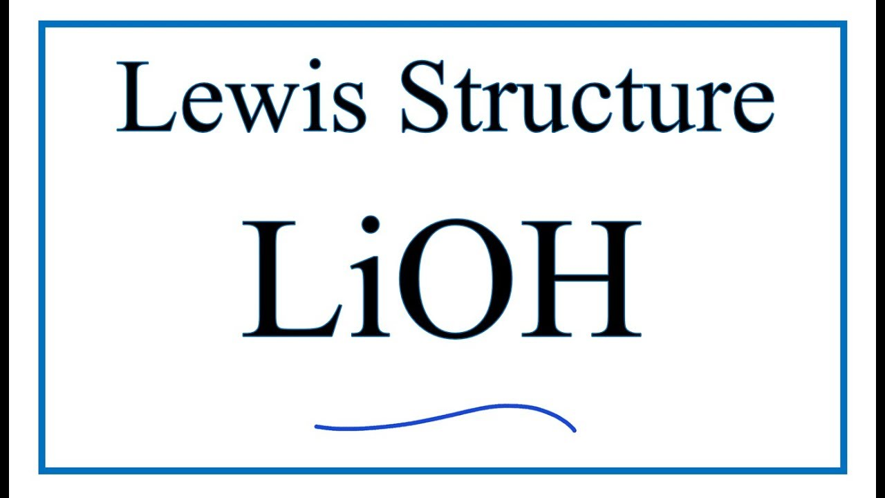 How To Draw The Lewis Dot Structure For Lioh Lithium Hydroxide