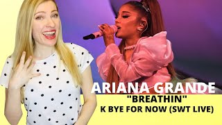 Gambar cover Vocal Coach/Musician Reacts: ARIANA GRANDE - Breathin' (K Bye For Now SWT Live)