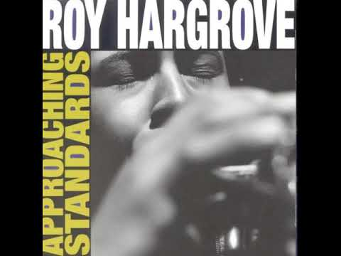 Roy Hargrove Approaching Standards 1994 Full Album