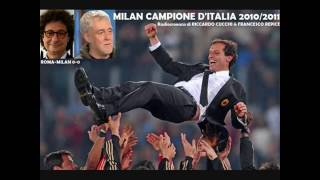 ROMA-MILAN 0-0 - Radiocronaca di Riccardo Cucchi (7/5/2011) MILAN CAMPIONE D'ITALIA 2010/2011
