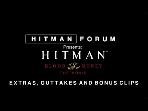 Hitman Blood Money: The Movie - Outtakes and Extras