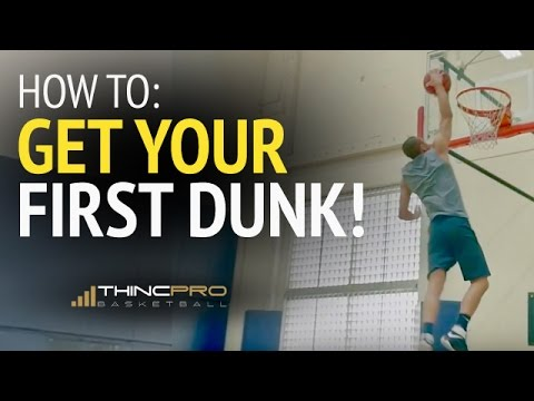 How to: Get Your First Dunk (How to Dunk a Basketball - ESSENTIAL Tips)
