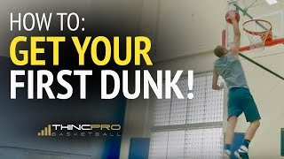 How to: Get Your First Dunk (How to Dunk a Basketball - ESSENTIAL Tips) Video