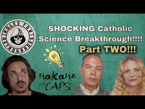 PART 2: SHOCKING Catholic Science Breakthrough!!!