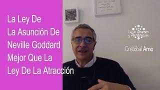 Qué Es La Ley De La Asunción de Neville Goddard Mejor Que La Ley De La Atracción