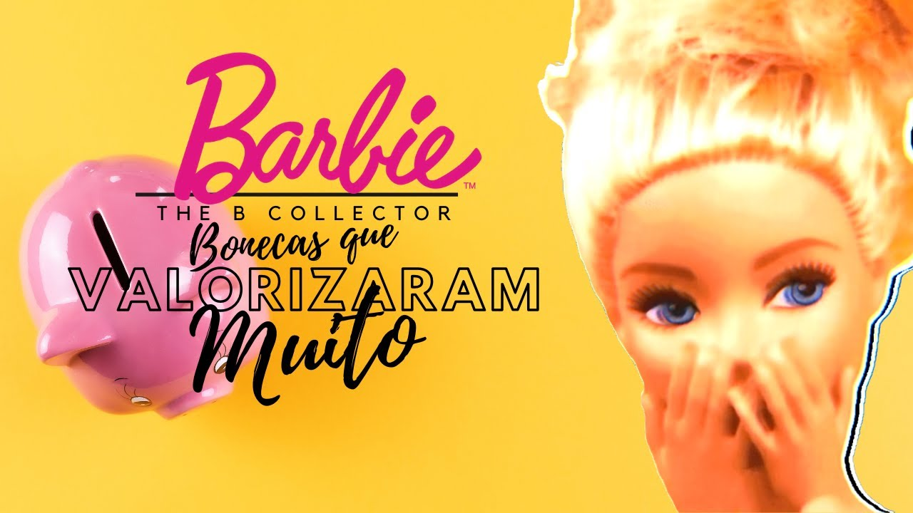 As Barbies que mais valorizaram