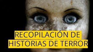 HISTORIAS DE TERROR MÁS ATERRADORAS - Leyendas de terror mexicanas (RECOPILACIÓN) Relatos de miedo