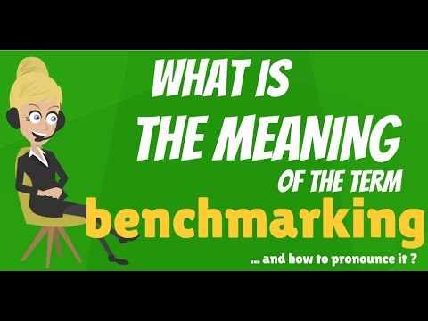 What is BENCHMARKING? What does BENCHMARKING mean? BENCHMARKING meaning & explanation