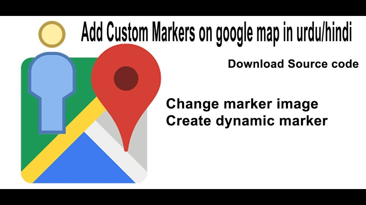 How To Add Custom Marker In Google Map In Urdu Hindi Part - Google maps custom marker
