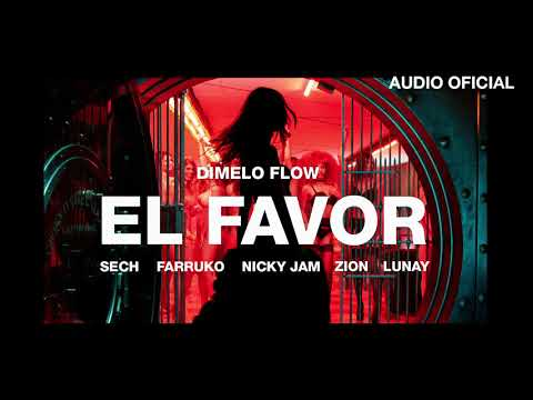 Dimelo Flow - El Favor ft. Nicky Jam, Farruko, Sech, Zion, Lunay (Audio Oficial)