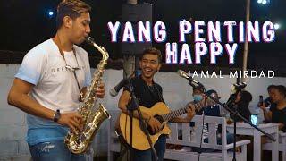YANG PENTING HAPPY - JAMAL MIRDAD (LIRIK) COVER BY ASTRONI TARIGAN FT  DIO SAXO