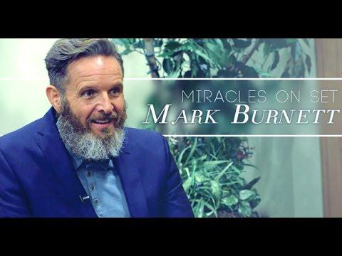 Miracles on Set: MARK BURNETT