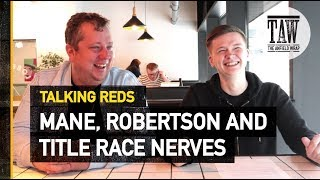 Baixar Sadio Mane, Andy Robertson & Title Race Nerves | Talking Reds