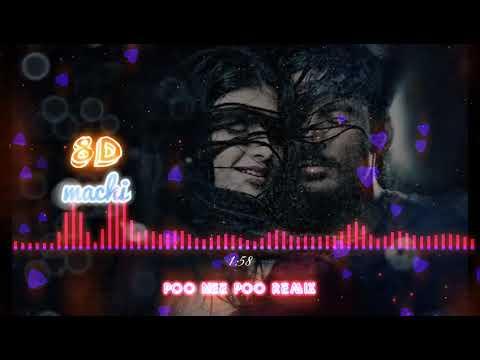 Poo Nee Poo Remix // 8D // Use Headphones(download Link)