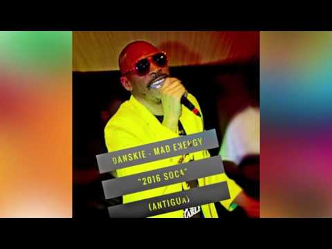 (Antigua Carnival 2016 Soca Music) Danskie - Mad Energy