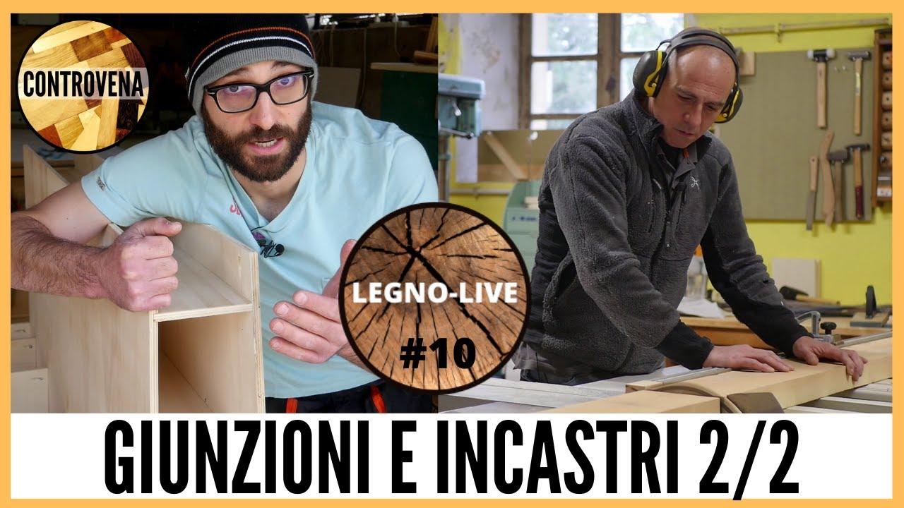 GIUNZIONI e INCASTRI BASE 2/2 con Morgan Peyrot LEGNO-LIVE #10 | Falegnameria, fai da te e legno
