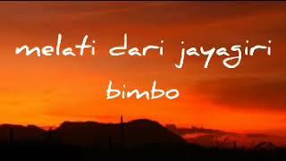 BIMBO - MELATI DARI JAYAGIRI - lirik
