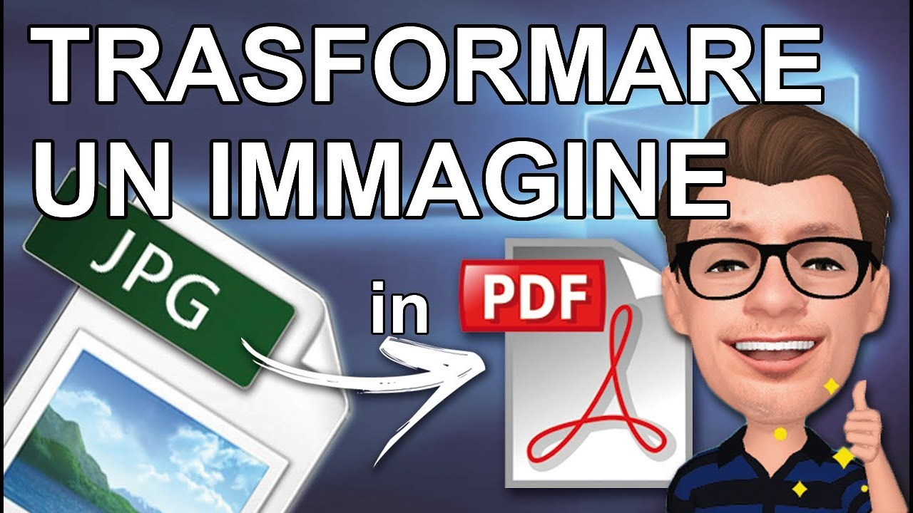 Come Trasformare Unimmagine Jpg In Pdf O Unimmagine Png In Pdf