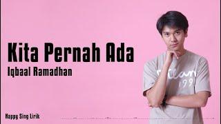 Iqbaal Ramadhan - Kita Pernah Ada | OST. Milea : Suara Dari Dilan (Lirik)