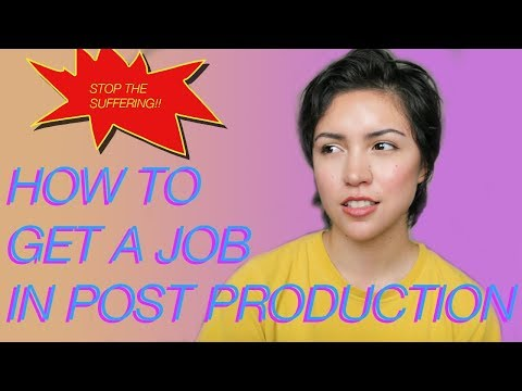 HOW TO GET A JOB IN POST PRODUCTION (5 STEPS)
