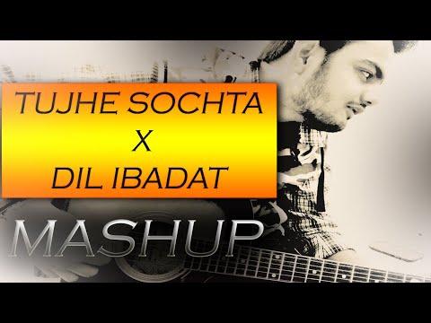 Tujhe Sochta x Dil Ibadat mashup - Unplugged Cover   Nishant Birla   Emraan Hashmi   Pehchan Music