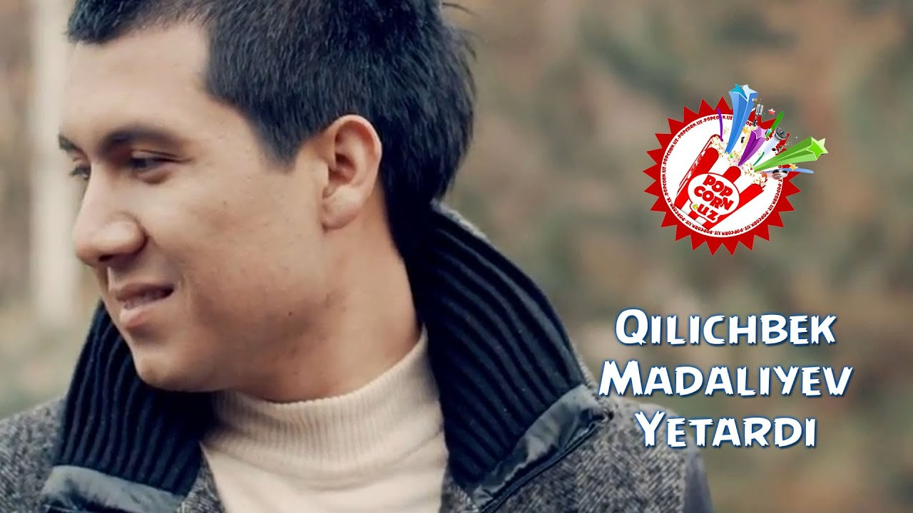 Qilichbek Madaliyev - Yetardi (Official music video)
