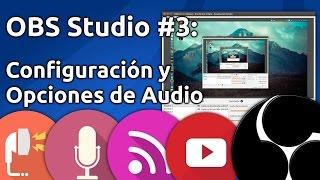 OBS Studio #3: Configuración y opciones de Audio